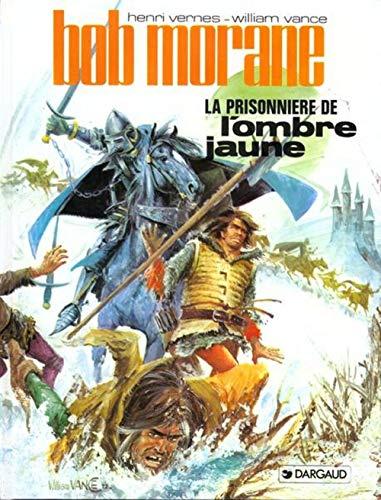 9782205006018: Bob Morane, tome 8 : La Prisonnière de l'ombre jaune