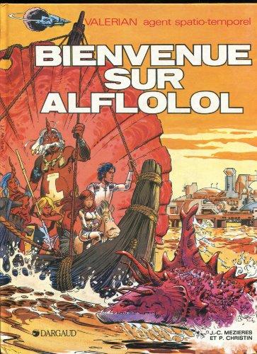 9782205006407: Valérian, agent spatio-temporel, Tome 4 : Bienvenue sur Alflolol
