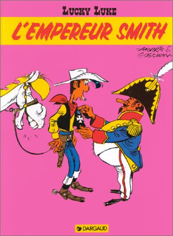 Lucky Luke, tome 13 : L'Empereur Smith: Morris / Goscinny