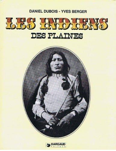 Les indiens des plaines: DUBOIS Daniel /