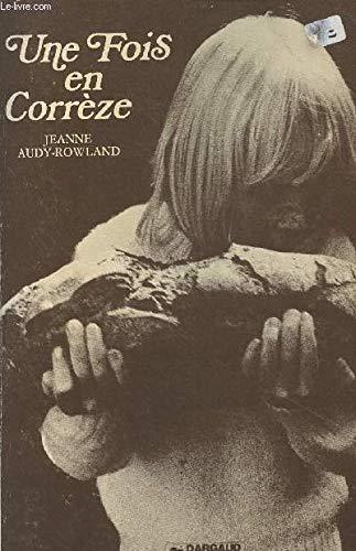 Une Fois en Corrèze: Jeanne Audy-Rowland