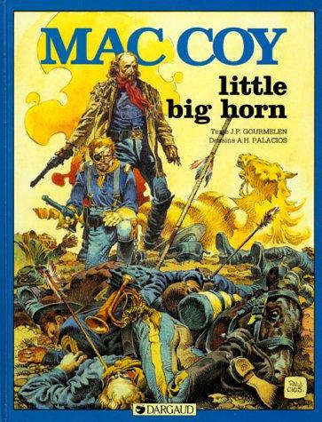 9782205015744: Little Big Horn (Mac Coy .)