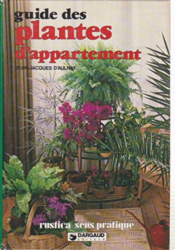 LE GUIDE DES PLANTES D'APPARTEMENT