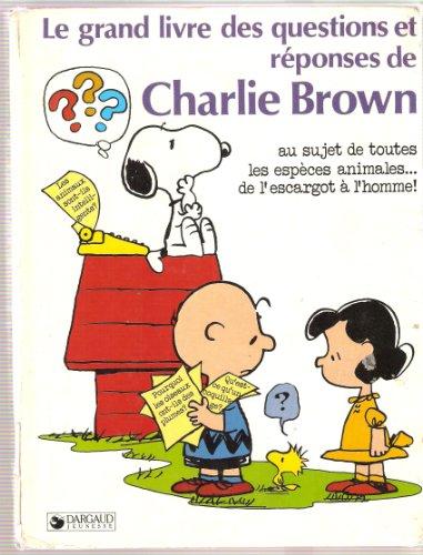 9782205015980: Le Grand livre des questions et r�ponses de Charlie Brown au sujet de toutes les esp�ces animales-- de l'escargot � l'homme