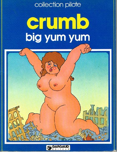 Big Yum Yum (Collection Pilote): Robert Crumb