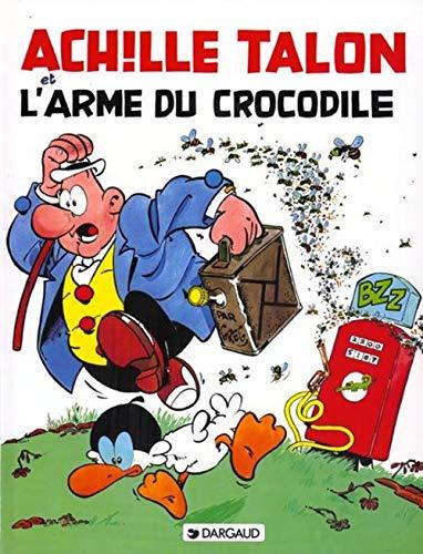 9782205017106: Achille Talon, tome 26 : Achille Talon et l'arme du crocodile