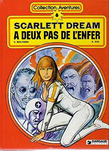 SCARLETT DREAM ; A DEUX PAS DE L'ENFER