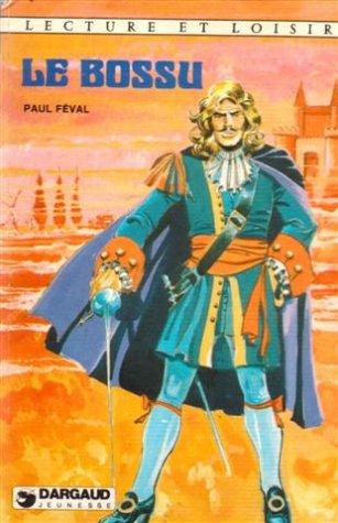 Le bossu : Collection : Lecture et: Paul Feval, Marie