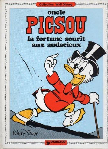 Collection Walt Disney : Oncle Picsou - la fortune sourit aux audacieux.: Disney, Walt: