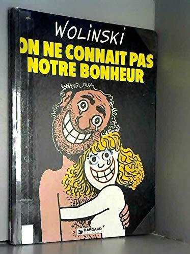 On ne connait pas notre bonheur (Collection Humour) (French Edition): Wolinski