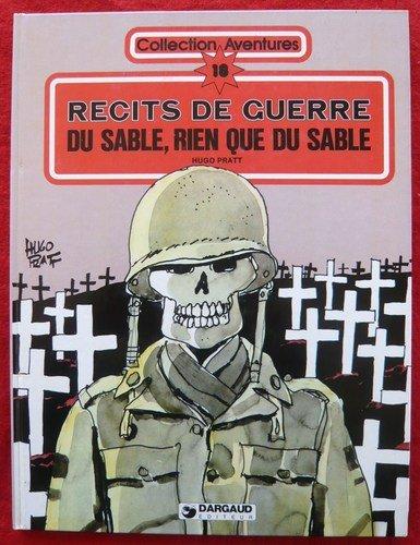 Recits de guerre : Du sable, rien: Hugo Pratt
