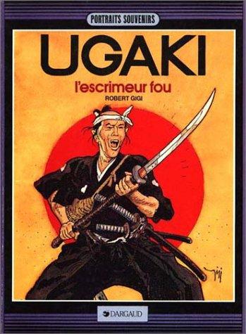 9782205027464: Ugaki : L'escrimeur fou