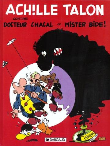 9782205030426: Achille Talon, Tome 36 : Achille Talon, docteur Chacal et Mr Bide