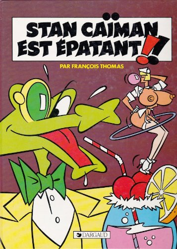 9782205033885: Stan caiman est epatant ! ! (Dargaud Stan Ca)