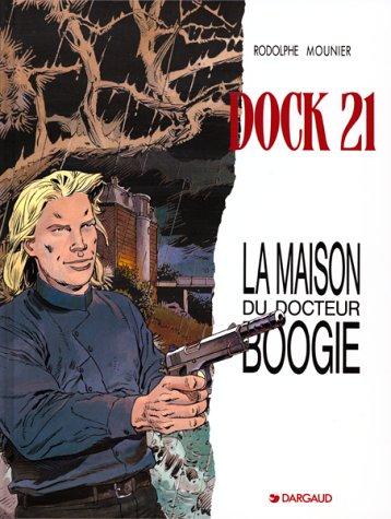 9782205042290: Dock 21, tome 3 : La Maison du Dr Boogie