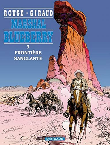 9782205042771: Marshal Blueberry, Tome 3 : Frontière sanglante