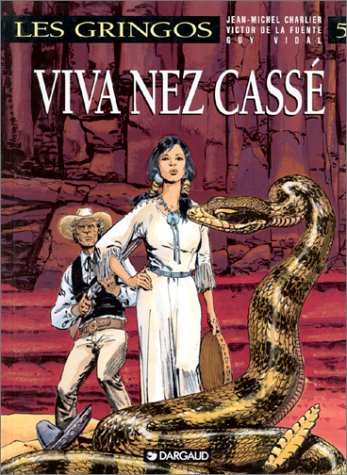 9782205042832: Gringos (Les) - tome 5 - Viva Nez Cassé