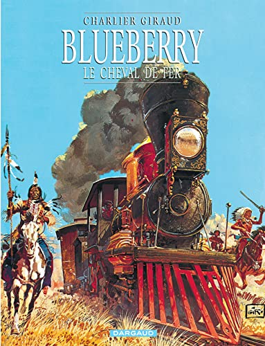 9782205043358: Blueberry, tome 7 : Le Cheval de fer