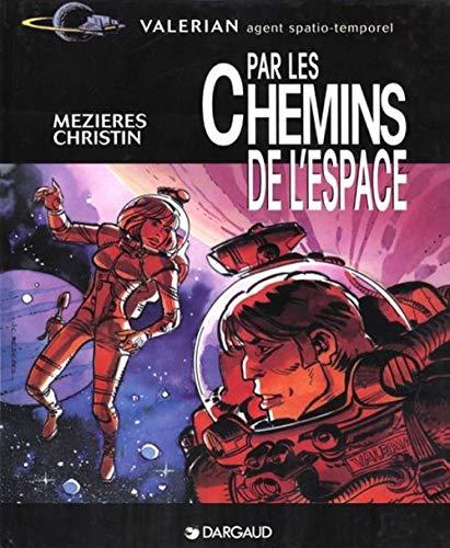 9782205044560: Autour de Valérian - tome 0 - Par les Chemins de l'Espace