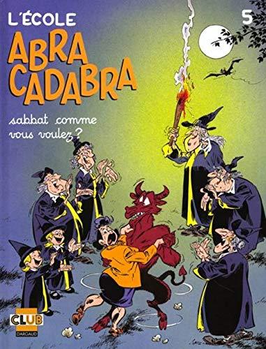 9782205044867: L'Ecole Abracadabra, tome 5 : Sabbat comme vous voulez ?