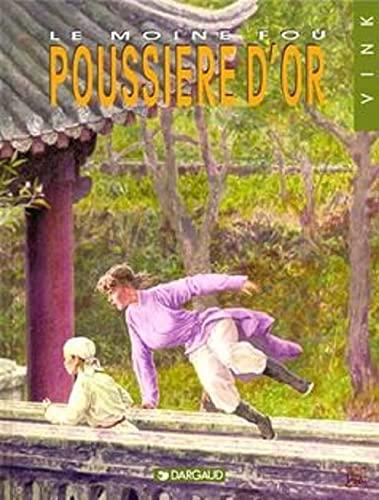 9782205046731: Le Moine fou, tome 10 : La Poussi�re d'or