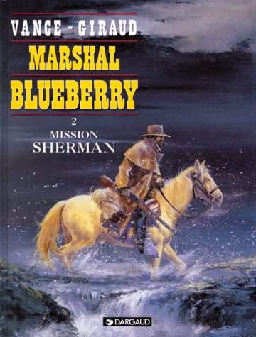 9782205047387: Marshal Blueberry, tome 2 : Mission Sherman