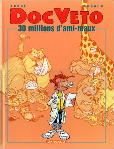 9782205047851: Doc Veto, tome 1 : 30 millions d'ami-maux