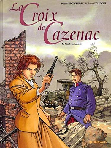 9782205047875: Croix de Cazenac, tome 1 Cible Soixante