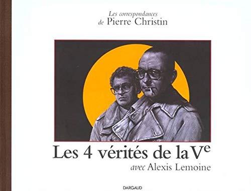 9782205048452: Les Correspondances de Pierre Christin, tome 4 : Les 4 Vérités de la Vème République