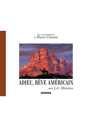 Les Correspondances de Pierre Christin : Adieu rêve américain: Jean-Claude Mà zià res