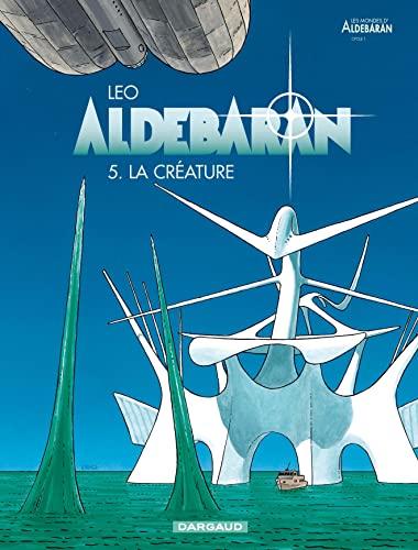 9782205049718: Aldebaran - tome 5 - Créature (La)