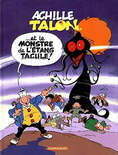 9782205050165: Achille Talon, tome 40 : Achille Talon et le monstre de l'�tang Tacule