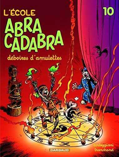 9782205050547: L'Ecole Abracadabra, tome 10 : Déboires d'amulettes