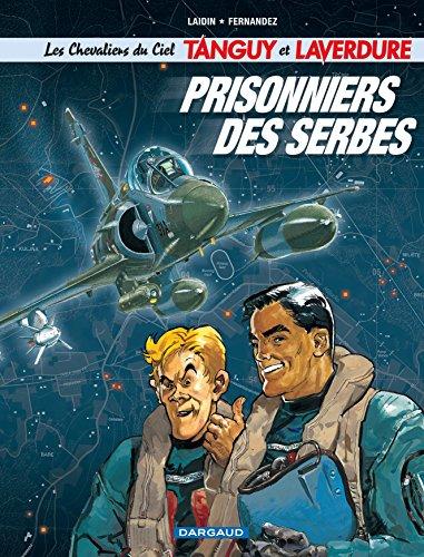 9782205054712: Les Chevaliers du ciel Tanguy et Laverdure - Tome 1 - Prisonniers des Serbes (CHEVALIERS DU CIEL TANGUY ET L (1)) (French Edition)