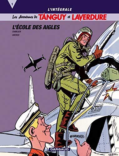 9782205055399: Les aventures de Tanguy et Laverdure - Int�grales - tome 1 - Tanguy & Laverdure Int�grale T1 : L'Ecole des Aigles