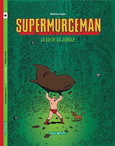 9782205055665: Supermurgeman - tome 1 - Loi de la jungle (La)