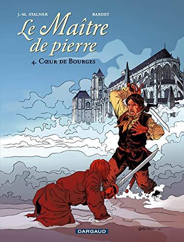 9782205055900: Le Maître de pierre, Tome 4 : Coeur de Bourges
