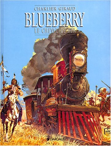 9782205056112: Blueberry, tome 7 : Le Cheval de fer