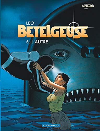 9782205056365: B�telgeuse, tome 5 : L'Autre
