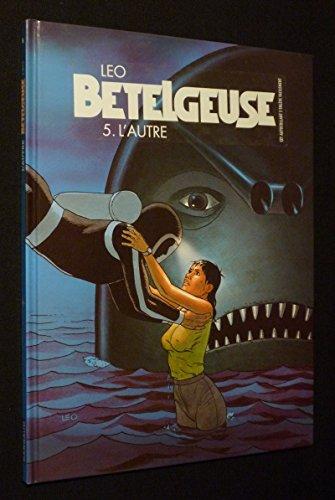 9782205057997: Bételgeuse, Tome 5 : L'autre : Edition spéciale avec le Tome 1