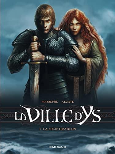 Ville d'Ys (La) - tome 1 -: Rodolphe et Raquel