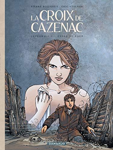 9782205059137: La Croix de Cazenac : L'Intégrale du Cycle du Loup