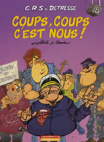 CRS = D?tresse, Tome 8 : Coups,: Achd?, Cauvin, Raoul,