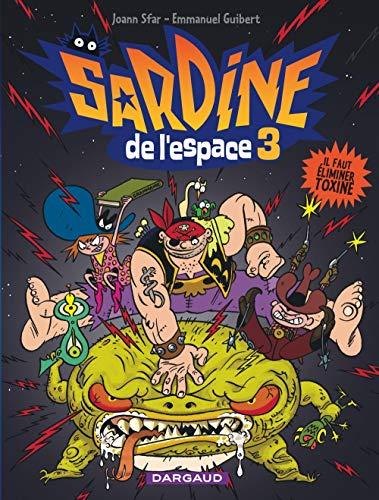 9782205060133: Sardine de l'espace - tome 3 - Il faut �liminer Toxine