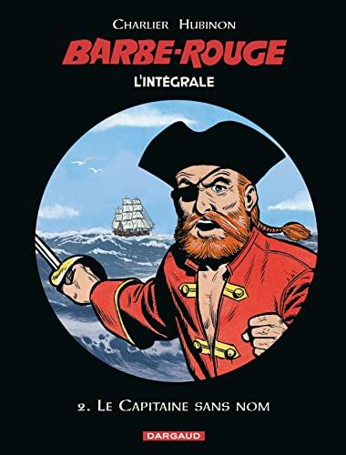 9782205060928: L'intégrale Barbe-Rouge, tome 2 : Le Capitaine sans nom