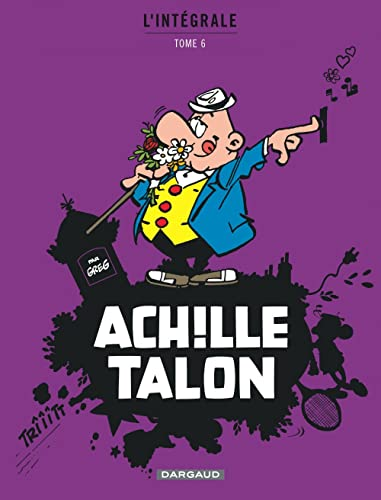 9782205061581: Achille Talon - Intégrales - tome 6 - Achille Talon Intégrale (6)