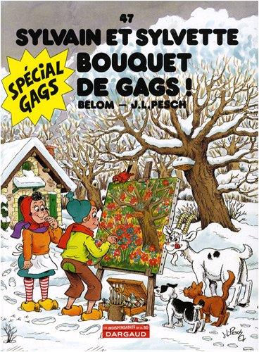 Sylvain et Sylvette, Tome 47 : Bouquet: B?lom, Jean-Lo?c and