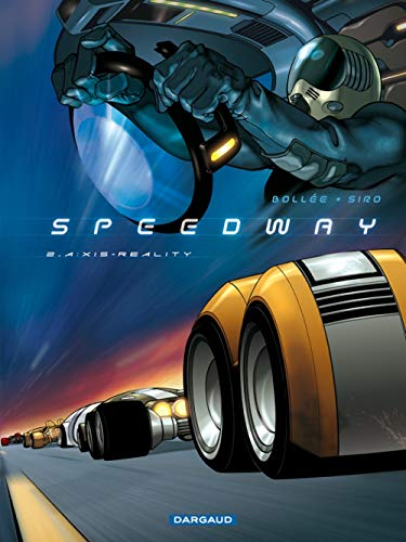 9782205062885: Speedway - tome 2 - A : Xis - Reality