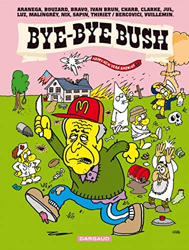 9782205063011: Bye-bye Bush (French Edition)