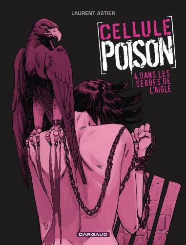 9782205063035: Cellule Poison, tome 4 : Dans les serres de l'Aigle